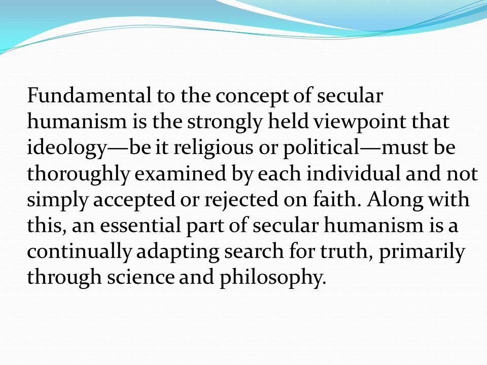 Beliefs (From Humanist Manifest 1) 2.