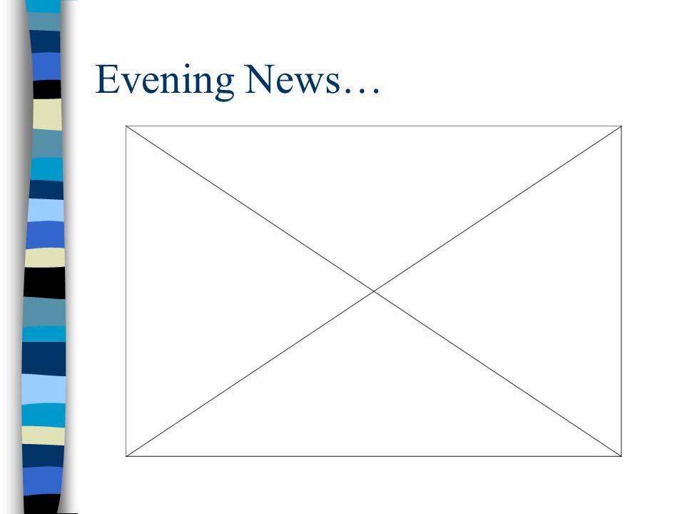 Evening News…