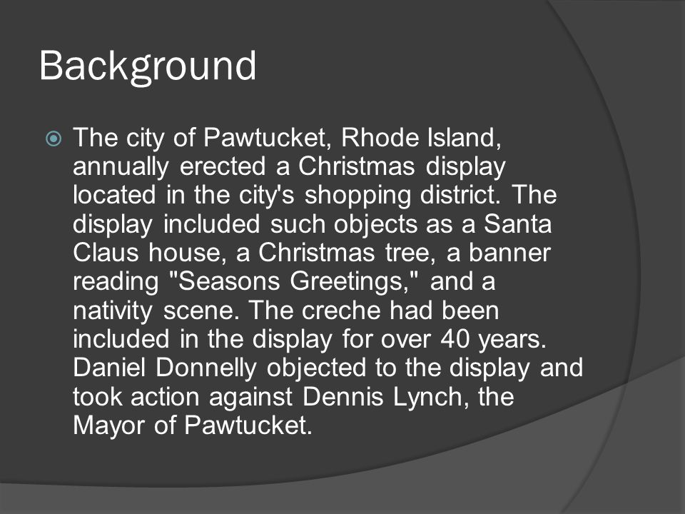 Background  The city of Pawtucket, Rhode Island, annually erected a Christmas display located in the city s shopping district.