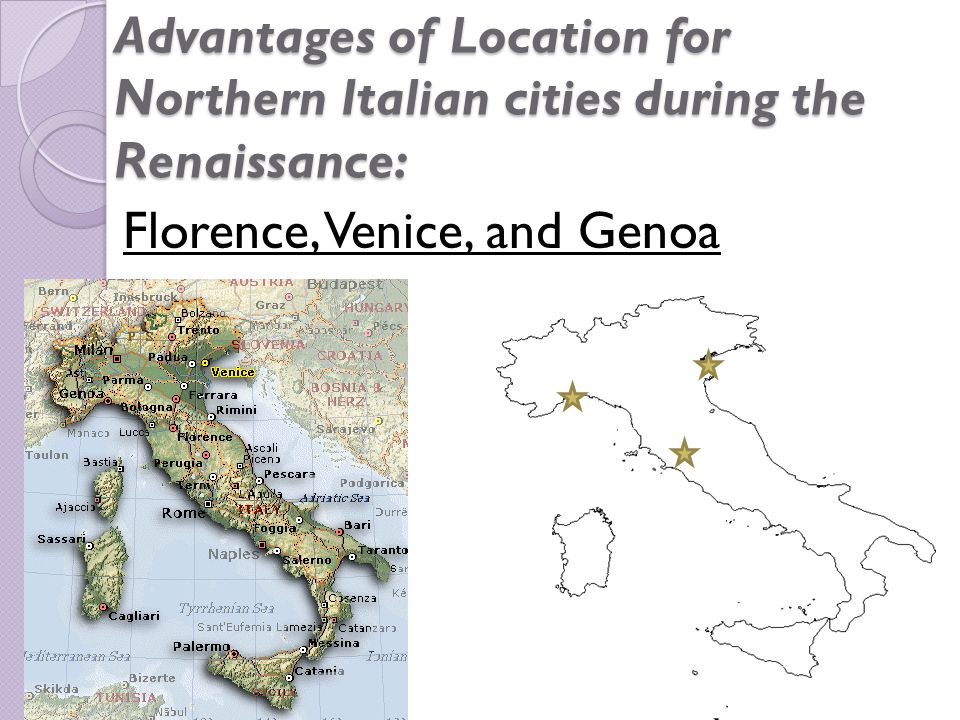 Advantages of Location for Northern Italian cities during the Renaissance: Florence, Venice, and Genoa