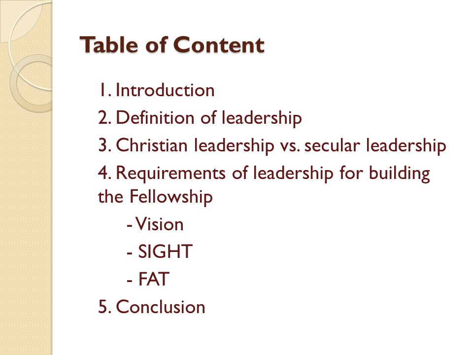Table of Content 1. Introduction 2. Definition of leadership 3. Christian leadership vs. secular leadership 4. Requirements of leadership for building