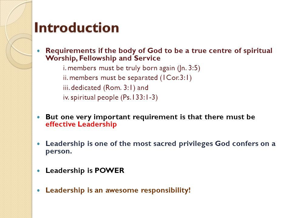 Introduction Requirements if the body of God to be a true centre of spiritual Worship, Fellowship and Service i. members must be truly born again (Jn.