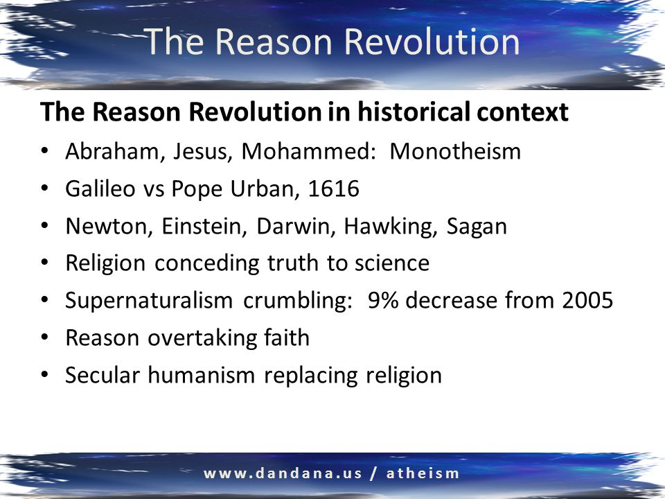 The Reason Revolution Reason #3: The fact of evolution www.dandana.us / atheism