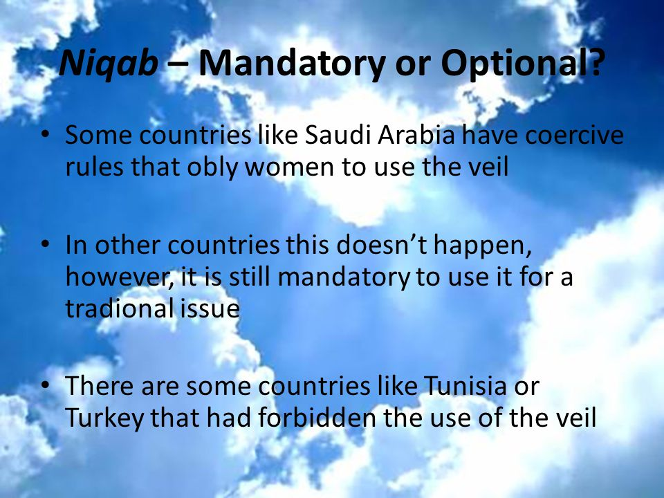 Niqab – Mandatory or Optional.