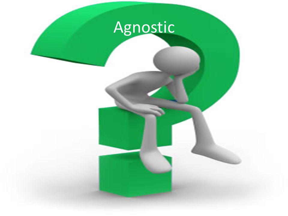 Agnostic