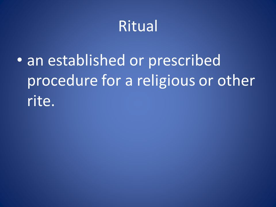 an established or prescribed procedure for a religious or other rite.