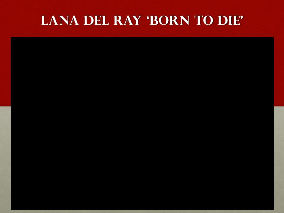 Lana Del Ray 'Born to Die'