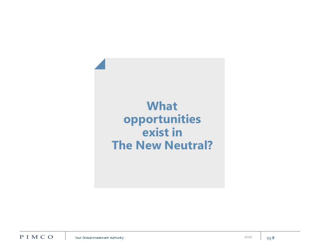 pg 8 36456 What opportunities exist in The New Neutral?