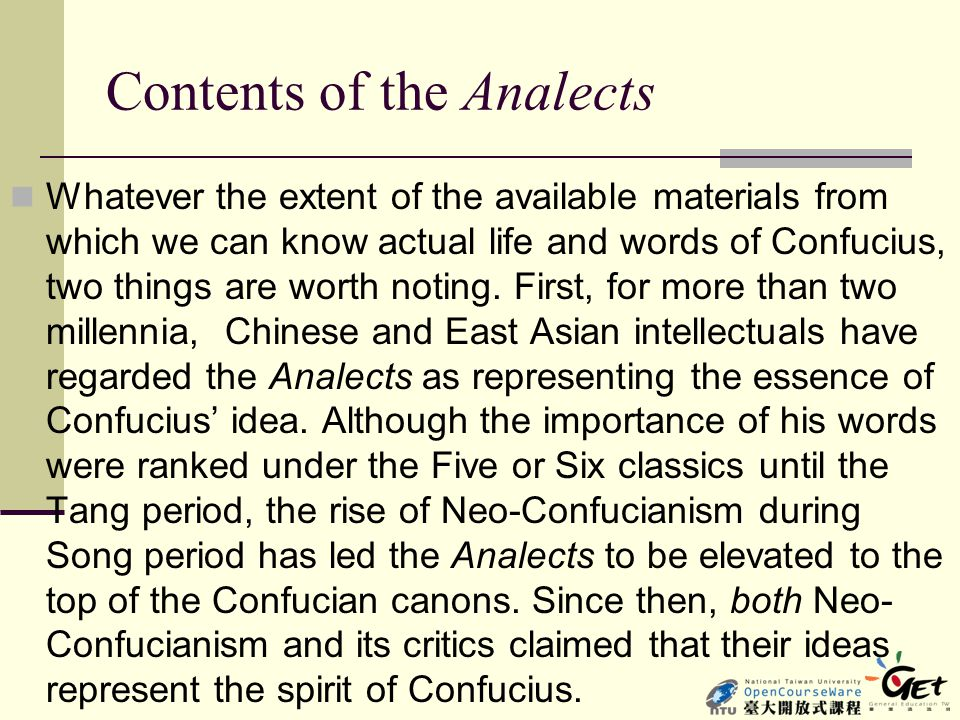 Contents of the Analects Whatever the extent of the available materials from which we can know actual life and words of Confucius, two things are wort