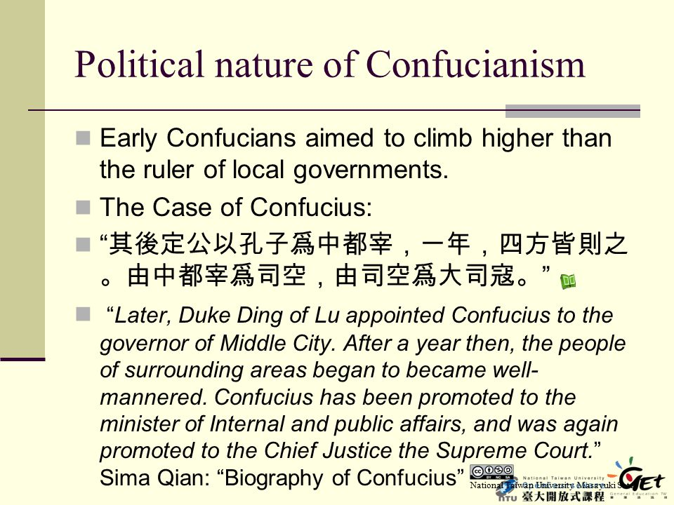 "Political nature of Confucianism Early Confucians aimed to climb higher than the ruler of local governments. The Case of Confucius: "" 其後定公以孔子爲中都宰,一年,四"
