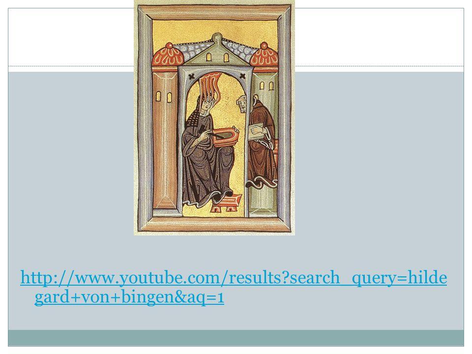 http://www.youtube.com/results search_query=hilde gard+von+bingen&aq=1