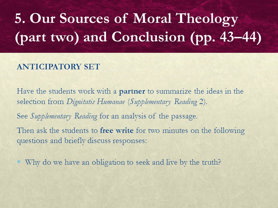 ANTICIPATORY SET Have the students work with a partner to summarize the ideas in the selection from Dignitatis Humanae (Supplementary Reading 2). See