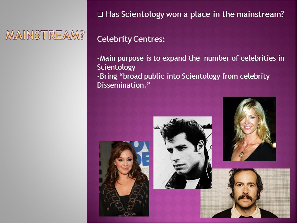 Has Scientology won a place in the mainstream.