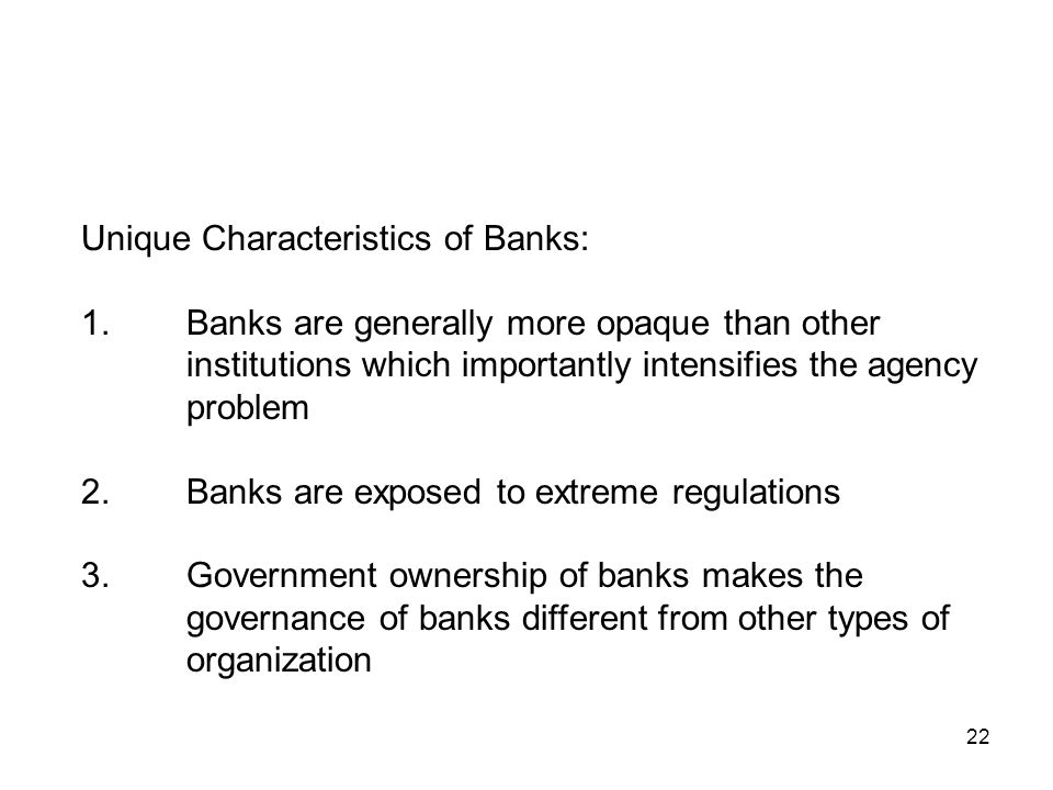 22 Unique Characteristics of Banks: 1.