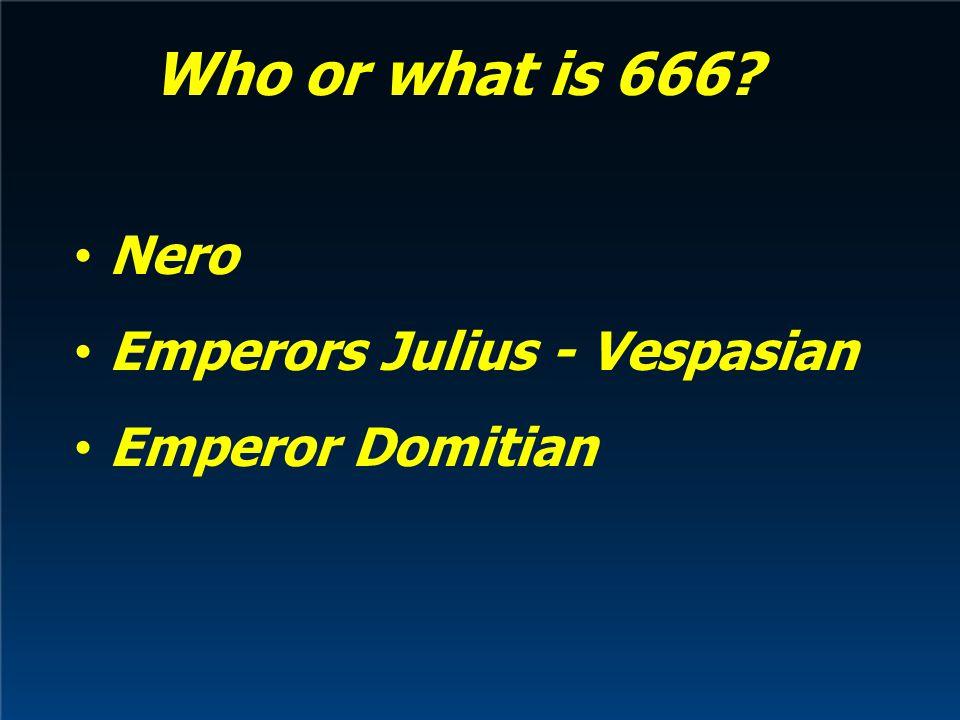 Who or what is 666 Nero Emperors Julius - Vespasian Emperor Domitian