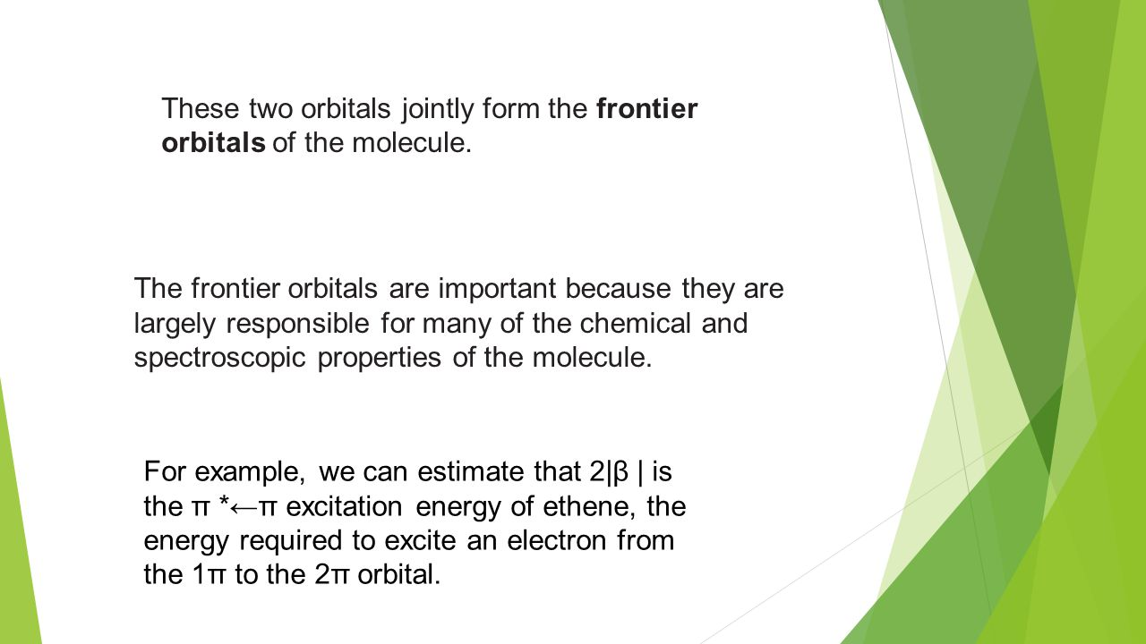 These two orbitals jointly form the frontier orbitals of the molecule.