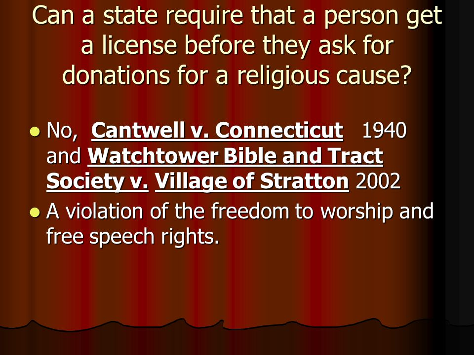 Can a state require that a person get a license before they ask for donations for a religious cause.