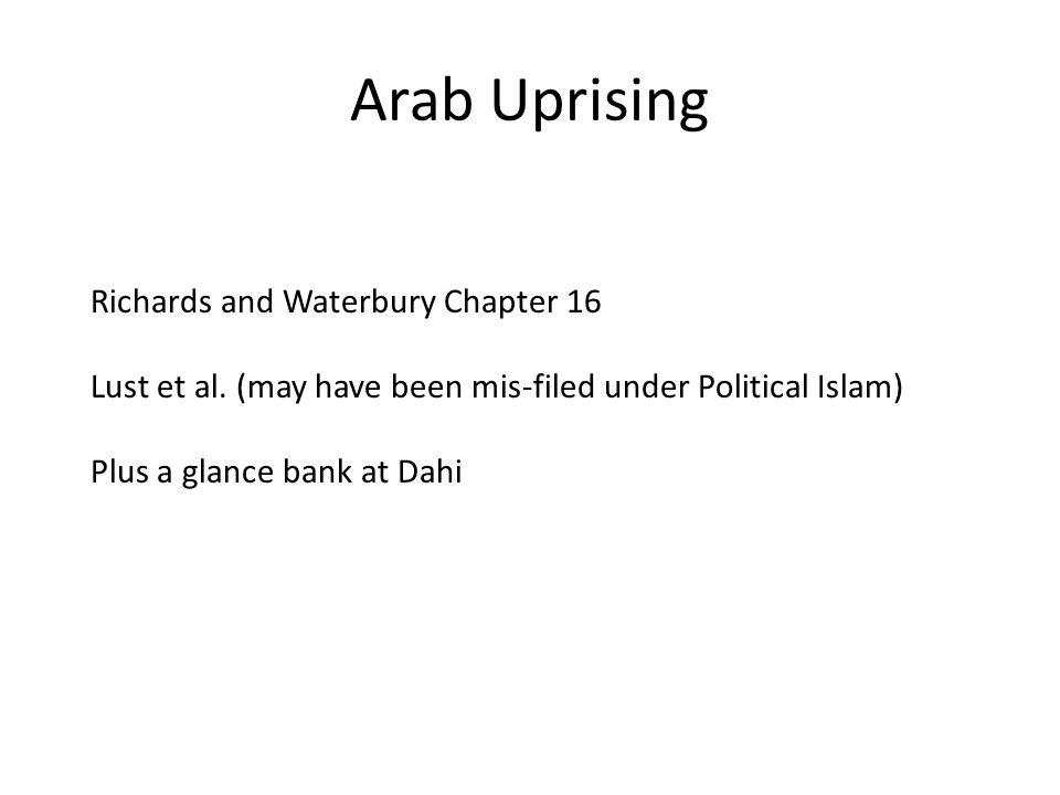 Arab Uprising Richards and Waterbury Chapter 16 Lust et al.