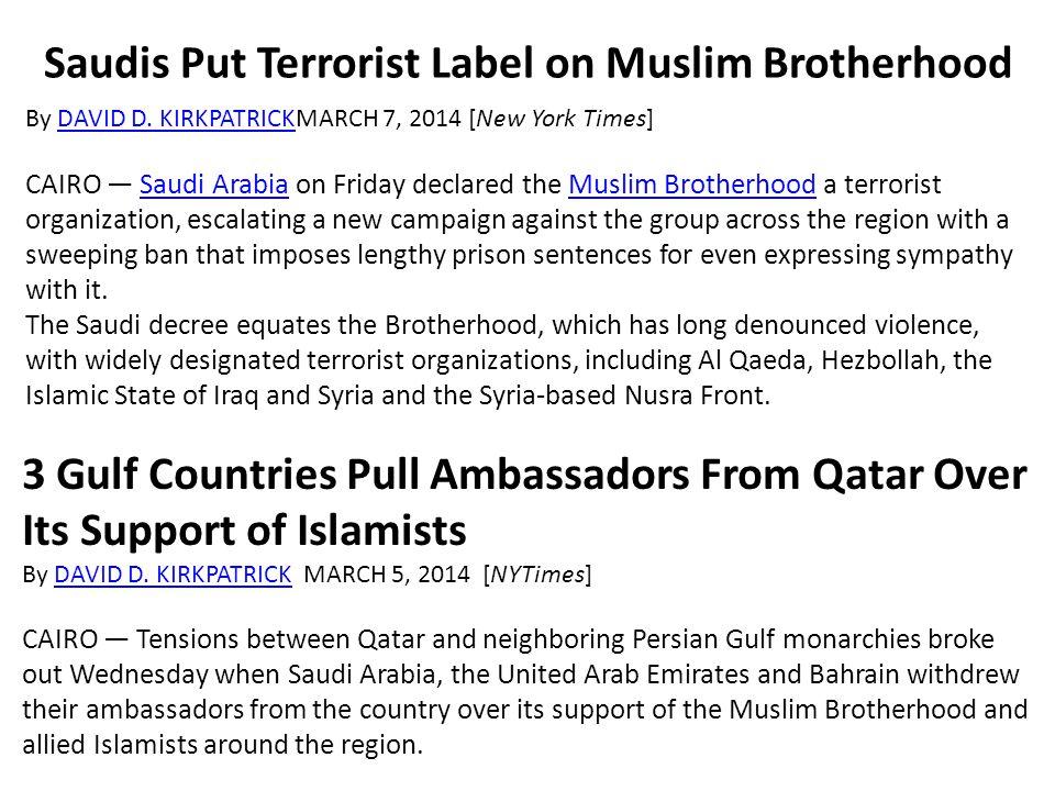 Saudis Put Terrorist Label on Muslim Brotherhood By DAVID D.