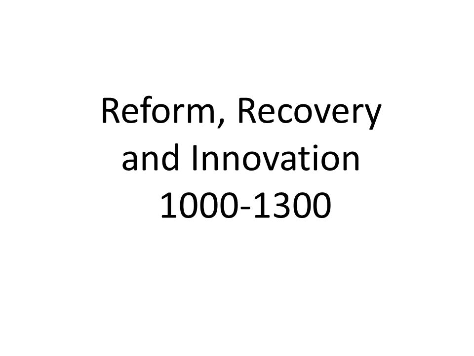 Reform, Recovery and Innovation 1000-1300