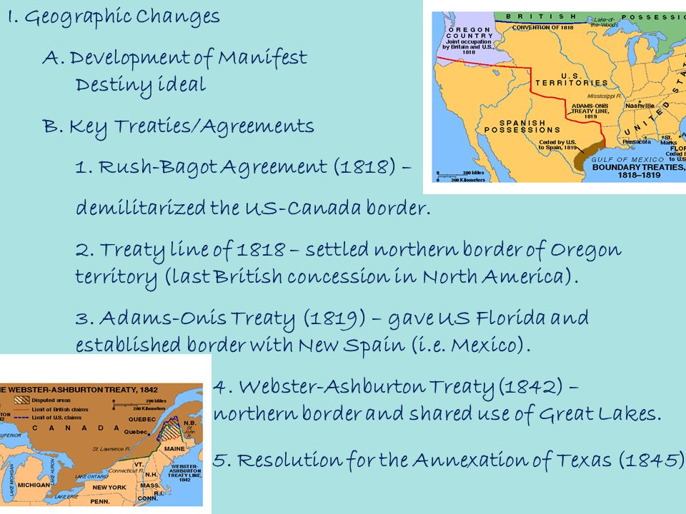 I.Geographic Changes A. Development of Manifest Destiny ideal B.