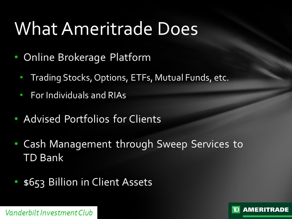 TD Ameritrade is worth a multiple of its normalized earning power Normalized Trading Commissions are lower as a % of assets than today as the secular headwind continues Normalized Interest Margin is at the level it was in 2008 as a % of assets, implies about a 3% Fed Funds Rate Normal Product Fees assumes long run level of 35% of assets under advice Total Client Asset growth slows to long term rate of 7% Valuation: Normalization Vanderbilt Investment Club