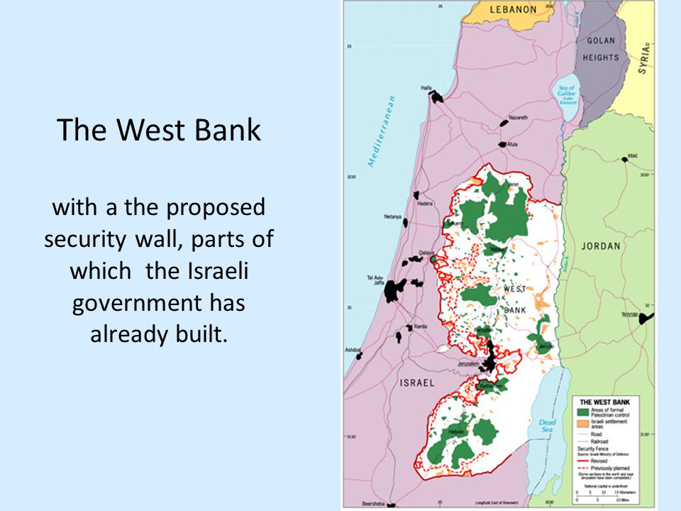 The West Bank with a the proposed security wall, parts of which the Israeli government has already built.
