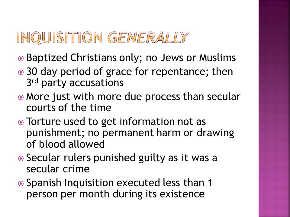  Baptized Christians only; no Jews or Muslims  30 day period of grace for repentance; then 3 rd party accusations  More just with more due process