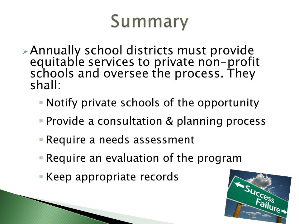  Annually school districts must provide equitable services to private non-profit schools and oversee the process.