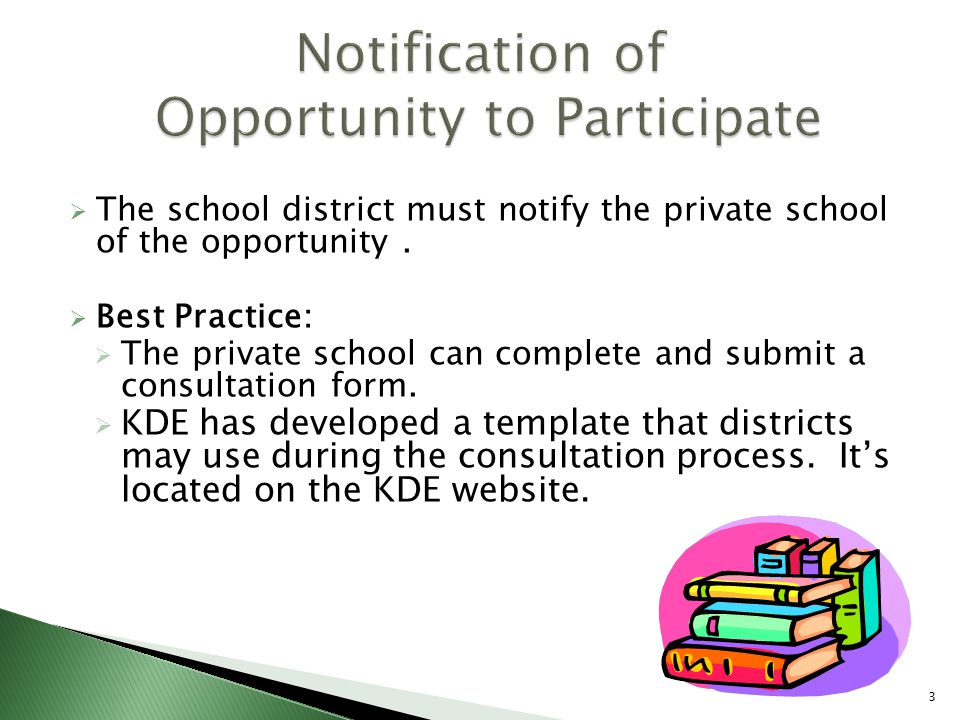  The school district must notify the private school of the opportunity.
