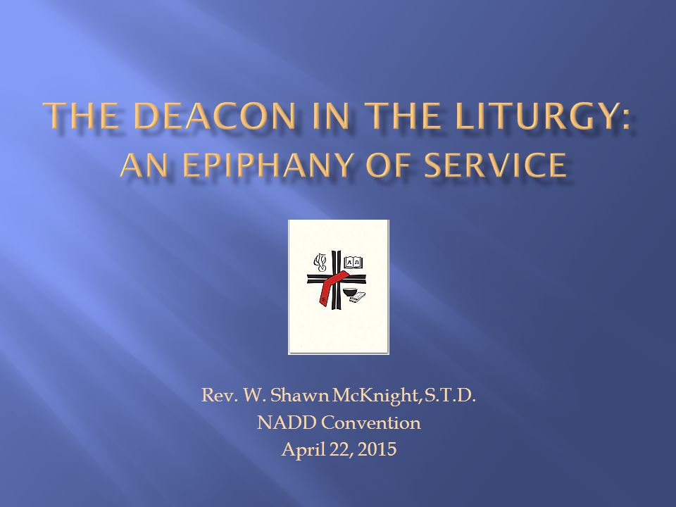 Rev. W. Shawn McKnight, S.T.D. NADD Convention April 22, 2015