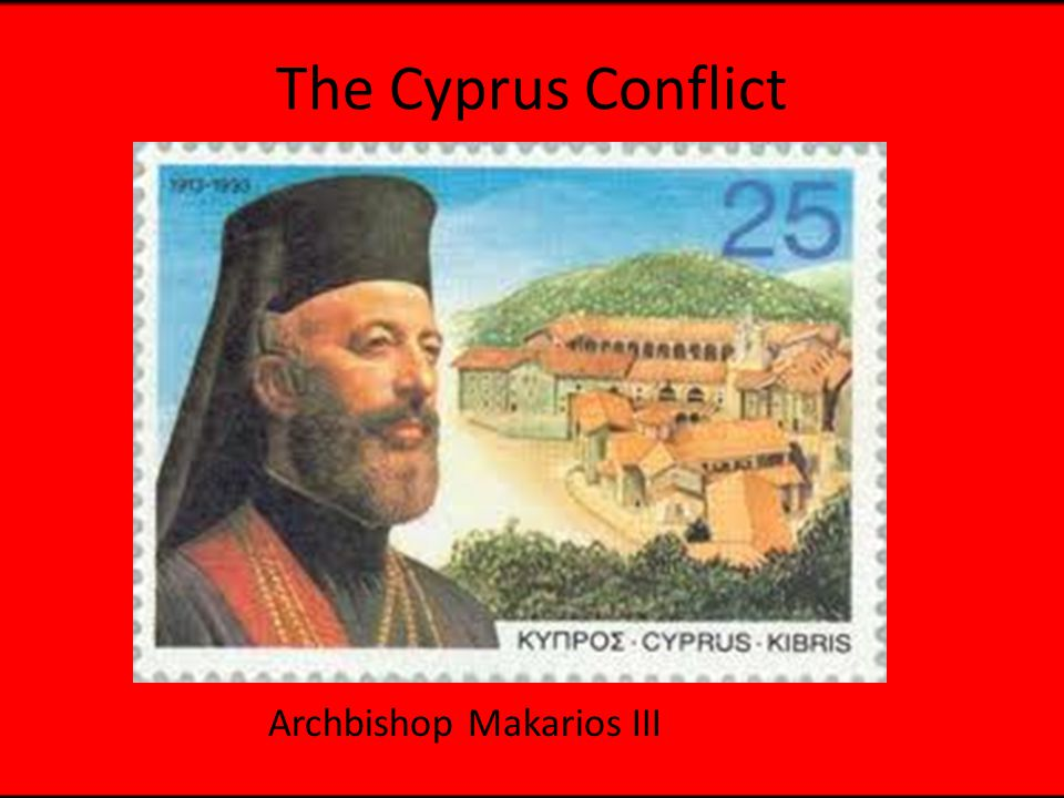 The Cyprus Conflict Archbishop Makarios III