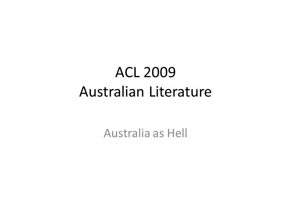 ACL 2009 Australian Literature Australia as Hell