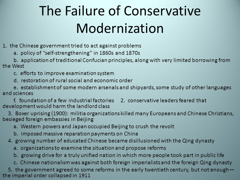 """The Failure of Conservative Modernization 1. the Chinese government tried to act against problems a. policy of """"self-strengthening"""" in 1860s and 1870s"""