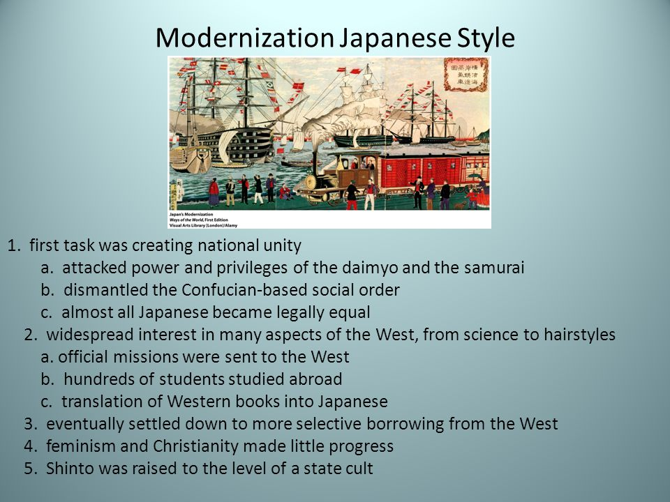Modernization Japanese Style 1. first task was creating national unity a. attacked power and privileges of the daimyo and the samurai b. dismantled th
