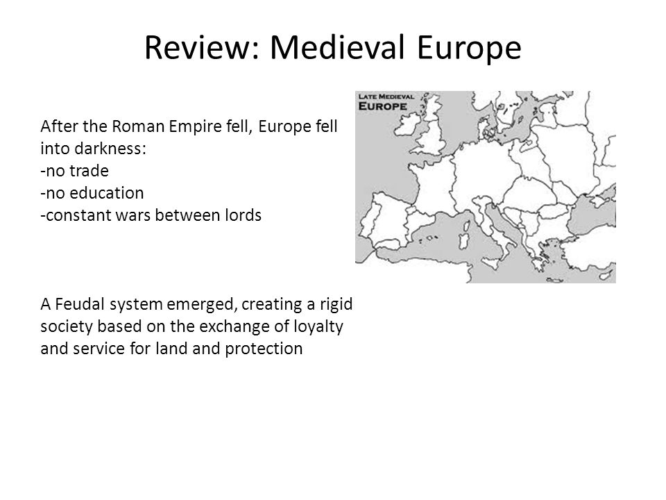 Review: Medieval Europe The Roman Catholic Church was the dominant force of Medieval Europe.