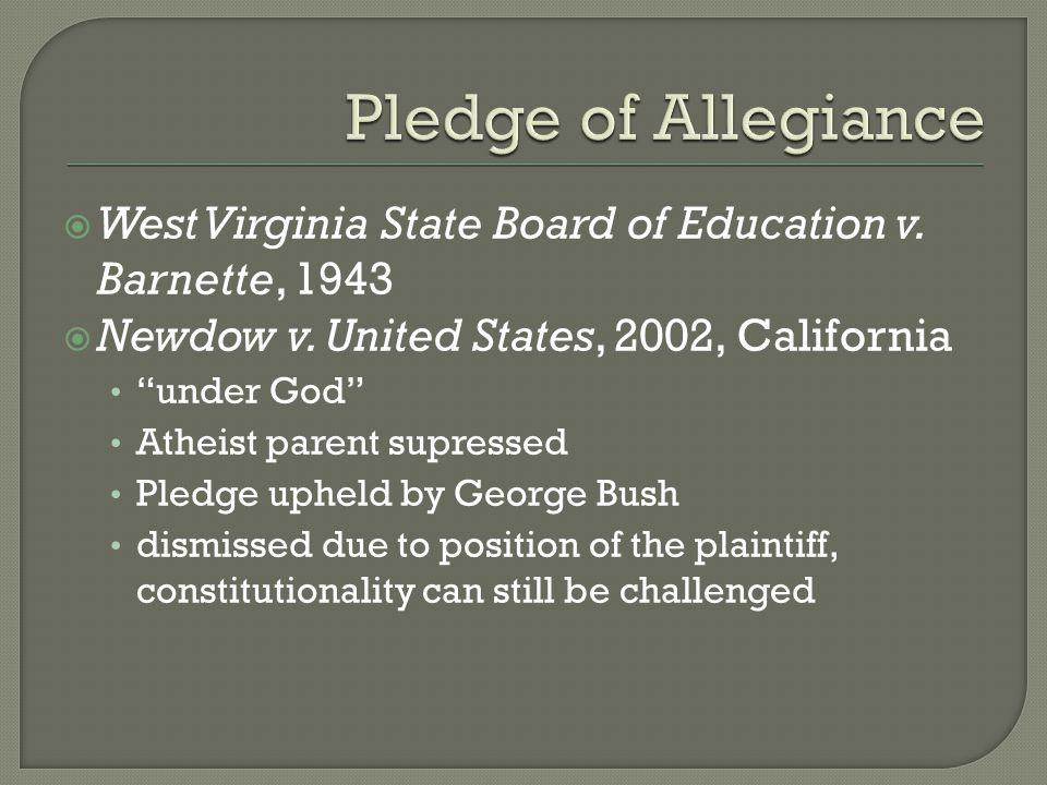  West Virginia State Board of Education v. Barnette, 1943  Newdow v.