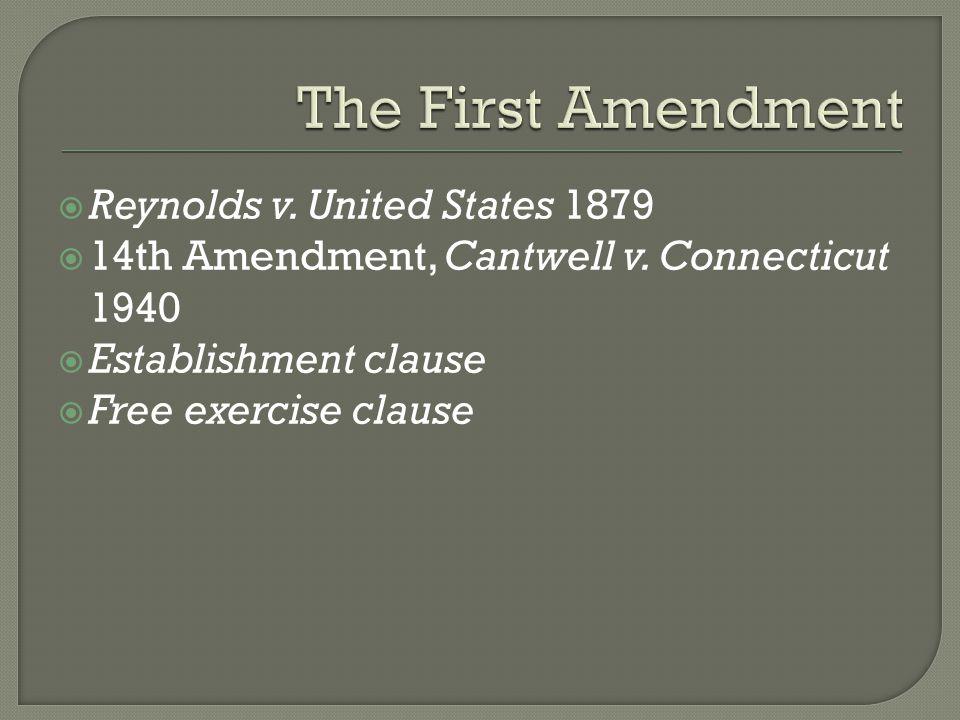  Reynolds v. United States 1879  14th Amendment, Cantwell v.