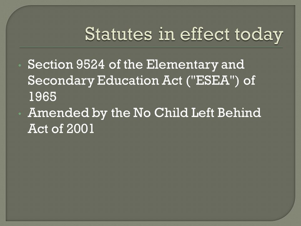 Section 9524 of the Elementary and Secondary Education Act ( ESEA ) of 1965 Amended by the No Child Left Behind Act of 2001