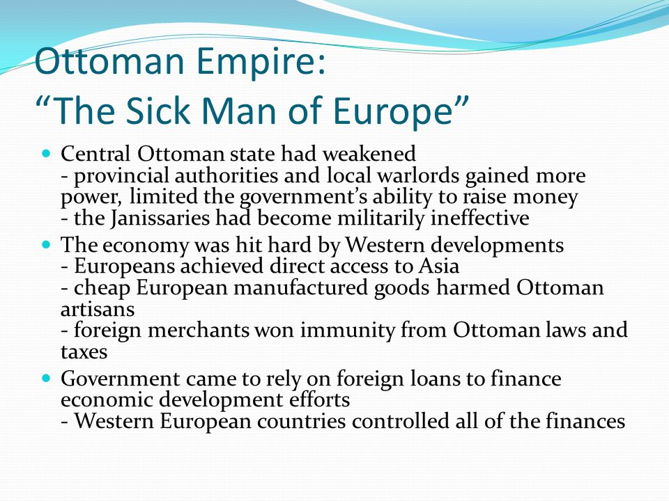 ottoman empire the sick man of europe The sick man of europe: the history of the ottoman empire's decline in the 19th century - kindle edition by charles river editors download it once and read it on your kindle device, pc, phones or tablets.