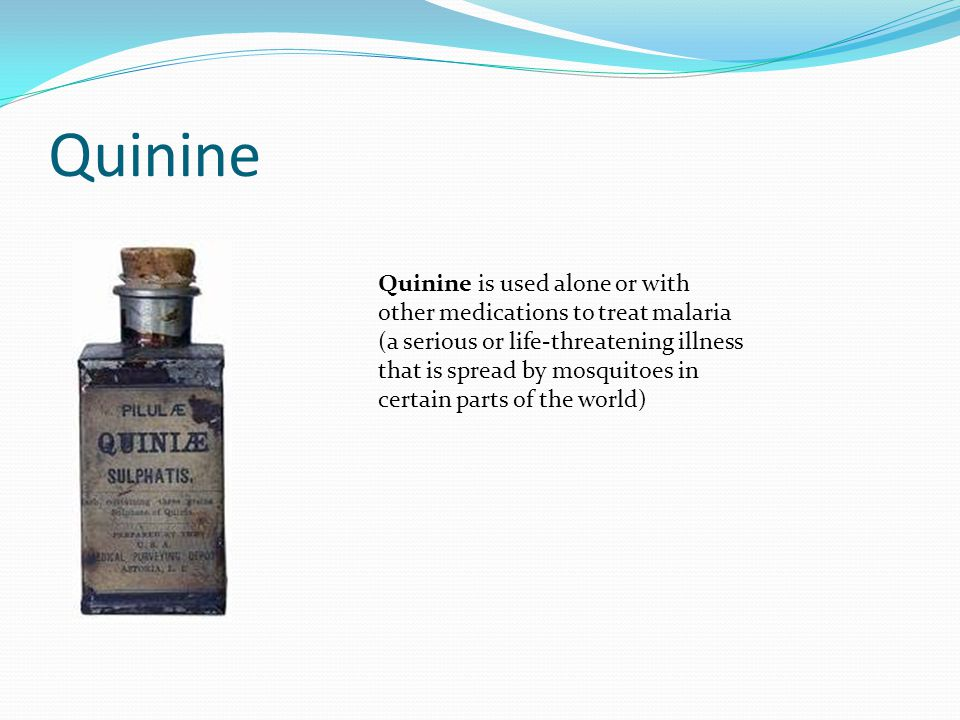Quinine Quinine is used alone or with other medications to treat malaria (a serious or life-threatening illness that is spread by mosquitoes in certain parts of the world)