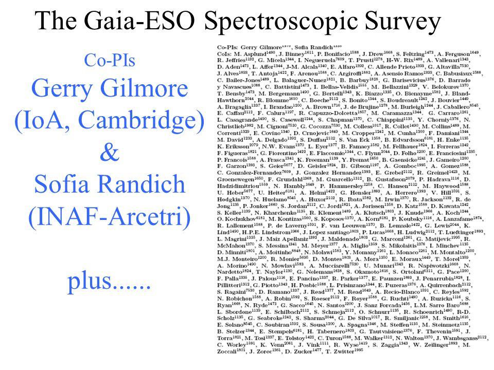 Co-PIs Gerry Gilmore (IoA, Cambridge) & Sofia Randich (INAF-Arcetri) plus......
