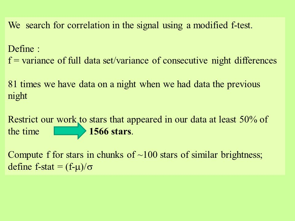 We search for correlation in the signal using a modified f-test.