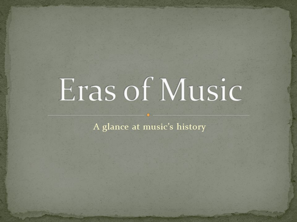 A glance at music's history