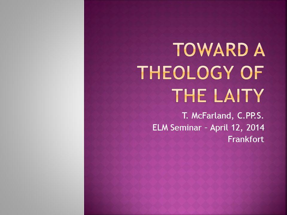 T. McFarland, C.PP.S. ELM Seminar – April 12, 2014 Frankfort