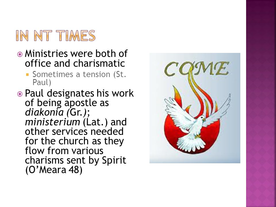  Ministries were both of office and charismatic  Sometimes a tension (St.