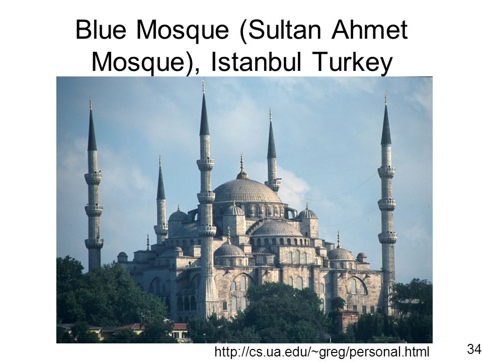 Blue Mosque (Sultan Ahmet Mosque), Istanbul Turkey http://cs.ua.edu/~greg/personal.html 34