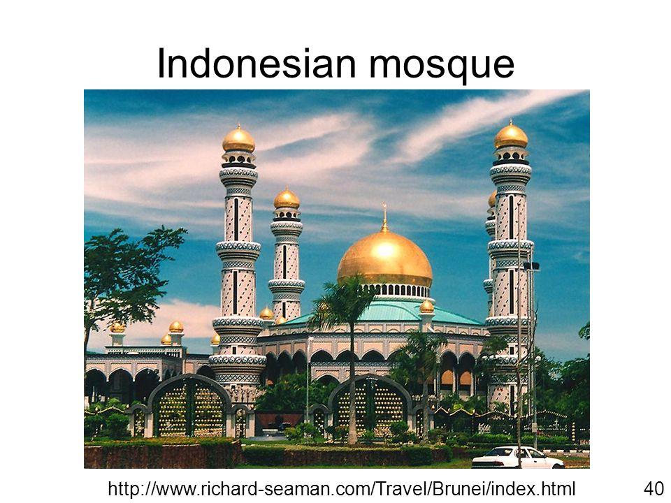 Indonesian mosque http://www.richard-seaman.com/Travel/Brunei/index.html40