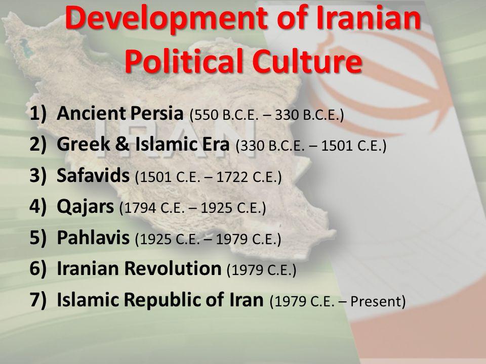1)Ancient Persia (550 B.C.E. – 330 B.C.E.) 2)Greek & Islamic Era (330 B.C.E. – 1501 C.E.) 3)Safavids (1501 C.E. – 1722 C.E.) 4)Qajars (1794 C.E. – 192