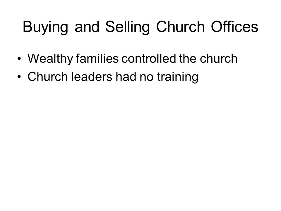 Extravagant Lifestyle of Church Leaders Church leaders were secular leaders too –A bishop who was a prince of the Church was also a prince in the real world –They would live like any other prince would Pope sometimes put his secular rule above the spiritual welfare of the church